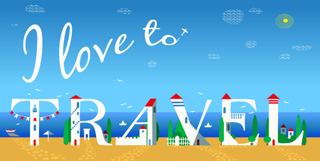 Inscription I love to travel. Artistic font. Summer beach. Cute white houses on the coast. Plane in the sky. Illustration Stock Photo