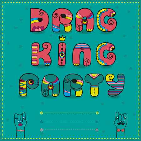 travesty: Inscription Drag King Party. Funny pink Letters with bright parts. Letter I with crown. Two hands looking at each other. Artistic invitation to party. Place for custom text. illustration Stock Photo