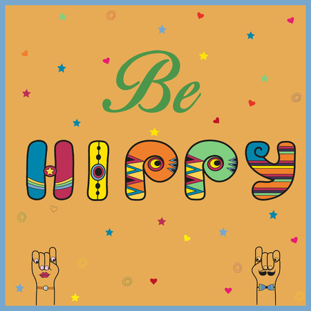 Inscription Be Hippy. Colorful retro font. Colored Letters with vintage decor. Disco style. Cartoon hands looking at each other. Illustration.