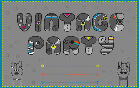 Inscription Vintage Party. Funny gray Letters with bright parts. Hipsters cartoon hands looking at each other. P;ace for custom text. illustration