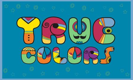 Inscription True Colors. Unusual artistic font. Colored Letters. Illustration.