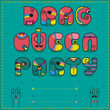 Inscription Drag Queen Party. Invitation to party. Funny pink and green with bright parts. Letter U with yellow crown. Place for custom text. Cartoon hands looking at each other. Illustration.
