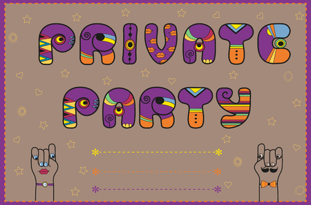 Inscription Private Party. Funny invitation. Vintage card. Purple and orange letters. Cartoon hands looking at each other. Yellow stars and hearts. Place for custom text. Illustration Stock Photo