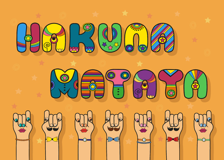 swahili: Hakuna Matata. Do not worry in Swahili. Funny colorful font. Vintage disco letters. Seven cartoon male and female hands with eyes, mustaches, lips and accessories.
