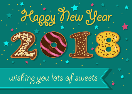 Happy New Year 2018. Numerals are as sweet chocolate donuts. Blue banner with text Wishing you lots of sweets. Green background with stars and spray. Vector Illustration