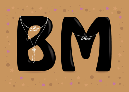 Be Mine. Black letters - B and M. Pearl collars with texts as pendants. Colorful frame of stars, confetti and hearts. Orange Background. Vector Illustration
