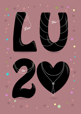 Love you too. Black big heart and letters - L, U and number 2. Pearl collars with texts as pendants. Colorful frame of stars, confetti and hearts. Pink Background. Illustration