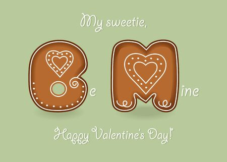Be mine. Gingerbreads letters B and M with white cream decor. My sweetie, Happy Valentines Day. Illustration