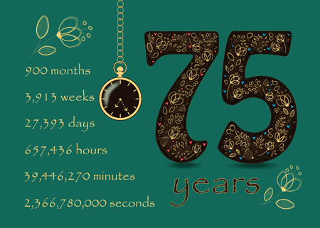 Artistic brown number Seventy Five with yellow floral decor and hearts. Years break down into months, weeks, days, hours, minutes and seconds. Pocket watch shows Seven twenty-five o'clock Illustration