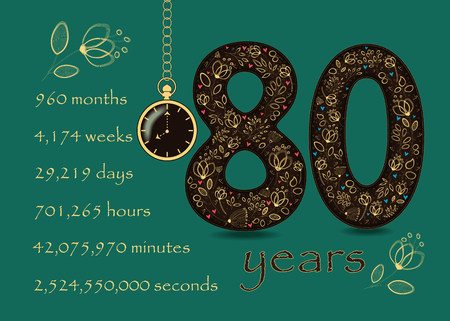 Artistic brown number Eighty with yellow floral decor and hearts. Years break down into months, weeks, days, hours, minutes and seconds. Two big graceful flowers. Pocket watch shows Eight oclock Ilustração