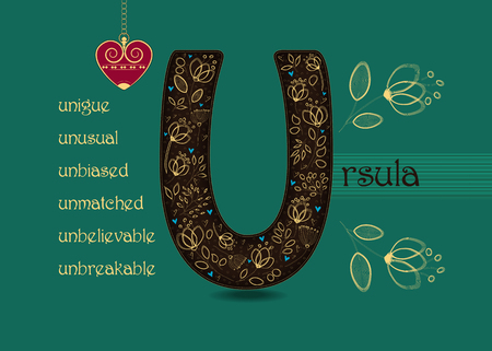 Name Day Card for Ursula. Artistic brown letter U with golden floral decor. Vintage heart with chain. Words begining with the letter U - unusual, unique, unbelievable, unbiased, unbreakable, unmutched