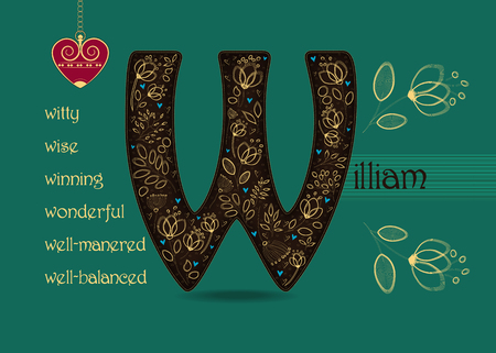 Name Day Card for William. Artistic brown letter W with golden floral decor. Vintage heart with chain. Words begining with the letter W - wonderful, well-balanced, well-manered, witty, wise, winning Illustration