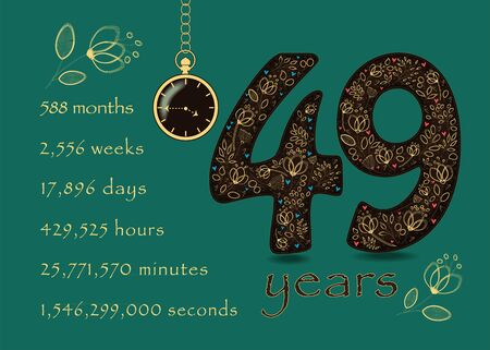 Brown number Forty Nine with golden floral decor and hearts. Years break down into months, weeks, days, hours, minutes and seconds. Pocket watch shows quarter to five o'clock. Anniversary Card. Vector