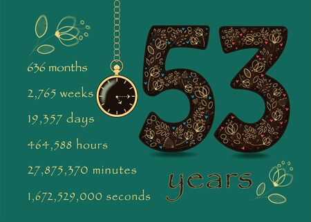 Brown number Fifty Three with golden floral decor and hearts. Years break down into months, weeks, days, hours, minutes and seconds. Pocket watch shows Five fifteen oclock. Anniversary Card. Vector