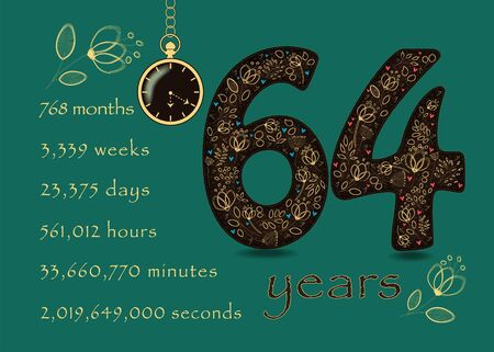 Brown number Sixty Four with golden floral decor and hearts. Years break down into months, weeks, days, hours, minutes and seconds. Pocket watch shows twenty past six o'clock. Anniversary Card. Vector