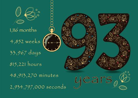 Brown number Ninety Three with golden floral decor and hearts. Years break down into months, weeks, days, hours, minutes and seconds. Pocket watch shows Nine fifteen o'clock. Anniversary Card. Vector