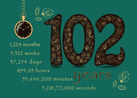 Brown number One Hundred and Two with golden floral decor and hearts. Years break down into months, weeks, days, hours, minutes and seconds. Pocket watch shows ten past ten o'clock. Anniversary Card Vectores