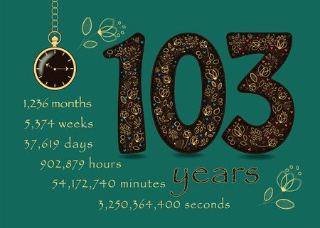 Brown number One Hundred and Three with golden floral decor and hearts. Years break down into months, weeks, days, hours, minutes and seconds. Pocket watch shows Ten fifteen o'clock. Anniversary Card Vectores