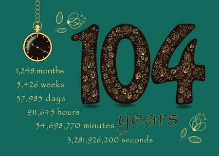 Brown number One Hundred and Four with golden floral decor and hearts. Years break down into months, weeks, days, hours, minutes and seconds. Pocket watch shows twenty past ten o'clock. Vector Иллюстрация