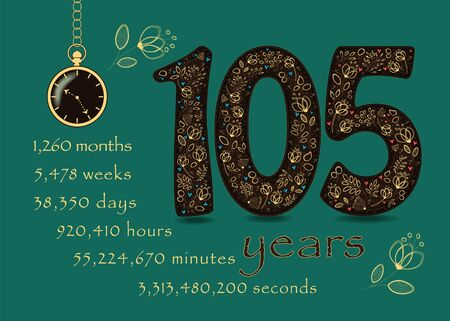 Brown number One Hundred and Five with golden floral decor and hearts. Years break down into months, weeks, days, hours, minutes and seconds. Pocket watch shows Ten twenty-five o'clock. Greeting Card