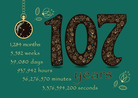 Brown number One Hundred and Seven with golden floral decor and hearts. Years break down into months, weeks, days, hours, minutes and seconds. Pocket watch shows Ten thirty-five o'clock. Vector Vectores