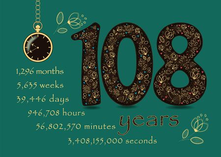 Brown number One Hundred and Eight with golden floral decor and hearts. Years break down into months, weeks, days, hours, minutes and seconds. Pocket watch shows twenty to eleven o'clock. Vector