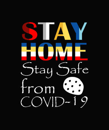 Stay home stay safe COVID 19 vector t-shirt design template. Stay protected from Pestilence Novel Corona Virus T-shirt. Good for COVID-19 poster and label as well. Fighting coronavirus. Poster and ban