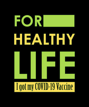 For a healthy life, I got my COVID-19 vaccine. Coronavirus awareness T-shirt vector typography design. And posters, banner, and social media post. Vettoriali