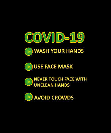 Covid-19 slogan vector t-shirt. Wash your hands. Use face masks. Never touch the face with unclean hands. Avoid Crowds. Simple awareness t-shirt for coronavirus pandemic.