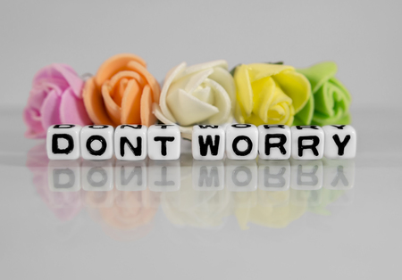 dont worry: Dont worry message with text and flowers