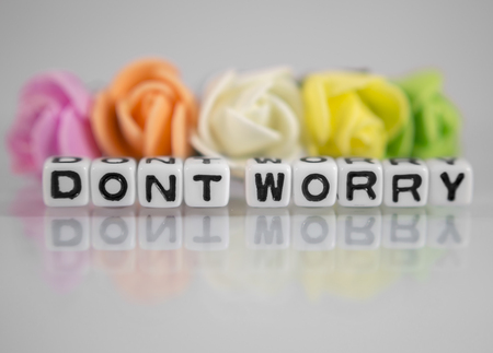 dont worry: Dont worry text with flowers and beads of letters