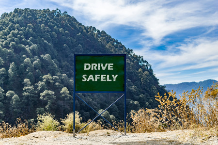 Drive safely text message on the board.