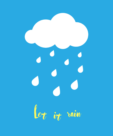 room to let: Let it rain lettering. Vector Cloud and Water Drops, weather. Postcard, Greeting card, Poster, textile, shirt, pillow, print, typography. Picture for interior childrens room. Scandinavian design.