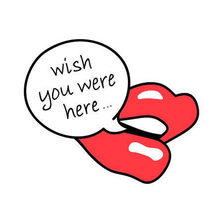 Red Lips, Mouth. Speech bubble, text message. Wish you were here. Cartoon, Pop art fashion style design. Hand drawn illustration isolated on white. Print Valentines Day card Illustration