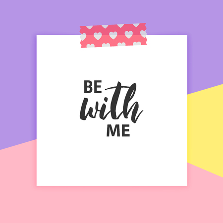 Be with me. Happy Valentines Day hand drawn brush lettering on pastel pink yellow violet background, sticker love heart. Romantic concept, Holiday card, modern trendy flat design. Vector illustration Stock Photo