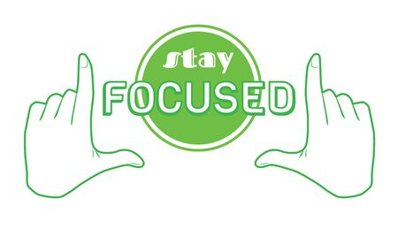 Stay focused quote print poster. Inspiration saying goal banner design. Focus success target in hands frame vector green Illustration. positive motivation business text isolated on white background. 矢量图像