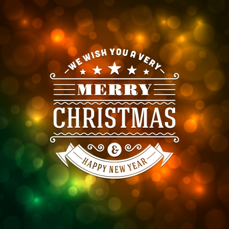 a holiday greeting: Merry Christmas message and light background  Vector illustration  Happy new year message, greeting card or invitation   Illustration