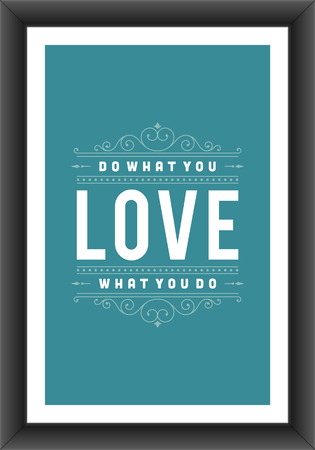 Quote typographic background Do what you love, love what you do Vintage retro style design template