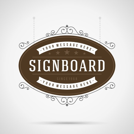 Vintage signboard outdoor advertising vintage graphics and place for shop name. Vector design element. . Flourishes calligraphic. Vector