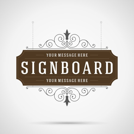 Vintage signboard outdoor advertising vintage graphics and place for shop name. Vector design element. . Flourishes calligraphic.