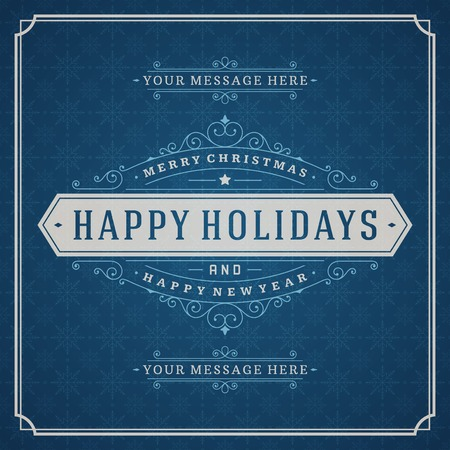 happy holidays text: Christmas retro greeting card and ornament decoration. Merry Christmas holidays wish invitation design and vintage background. Happy new year message. Vector illustration.
