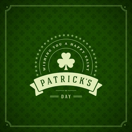 Typographic Saint Patricks Day Retro Background. Vintage Vector design greetings card or poster. Vector