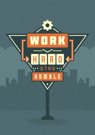 hard: Retro Sign Billboard Typographic Quote Poster Design. Work Hard Stay Humble. American signage style vector background. Quote Sign, Retro Quote Design, Quote Design, Motivation poster, 1950s Style.