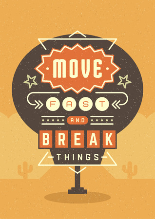 break fast: Retro Sign Billboard Typographic Quote Poster Design. Move Fast And Break Things. American signage style vector background. Quote Sign, Retro Quote Design, Quote Design, Motivation poster, 1950s Style Illustration