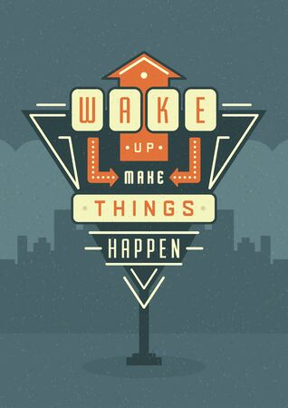 things: Retro Sign Billboard Typographic Quote Poster Design. Wake Up Make Things Happen. American signage style vector background. Quote Sign, Retro Quote Design, Quote Design, Motivation poster, 1950s Style