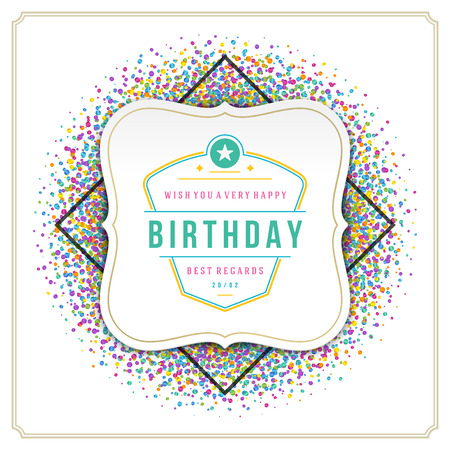 birthday decoration: Happy Birthday Greeting Card Design Vector Template. Vintage typographic Birthday badge or label with wish message and decoration elements on colorful confetti background. Eps 10. Illustration