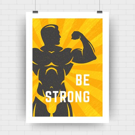 Fitness motivation poster retro typographic quote design template A4 size with bodybuilder man silhouette. Be strong message, vector Illustration.