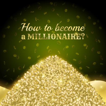 """millonario: Cartel de """"cómo llegar a ser un millonario?"""". Una pila de oro sobre un fondo de color verde oscuro."""
