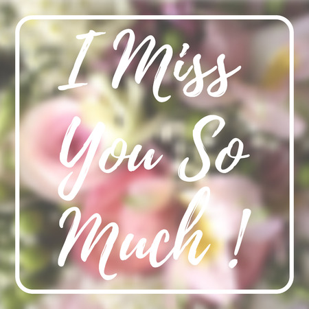 i miss you: I Miss You So Much Card On Blurred Flowers Background. Illustration