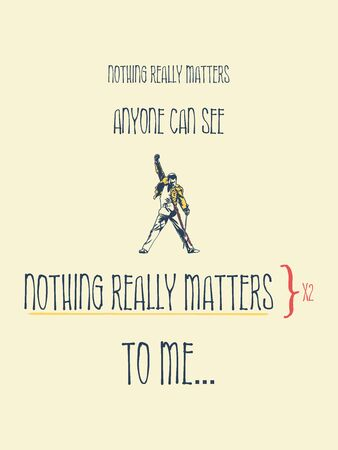 Nothing really matters to me, minimalistic text illustration inspired by the lyrics of Bohemian Rhapsody, Queen. Freddie Mercury yellow jacket performing on stage icon. Creative banner composition.